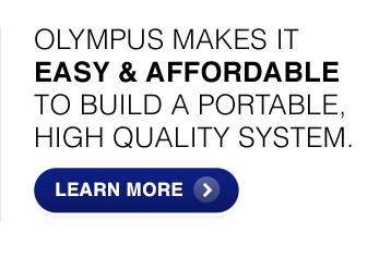 OLYMPUS MAKES IT EASY AND AFFORDABLE TO BUILD A PORTABLE, HIGH QUALITY SYSTEM.