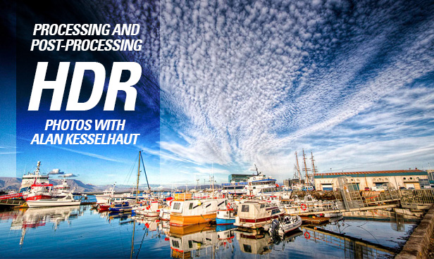 Processing Your HDR Photos with Alan Kesselhaut